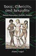 Book Race, Ethnicity, and Sexuality: Intimate Intersections, Forbidden Frontiers by Joane Nagel