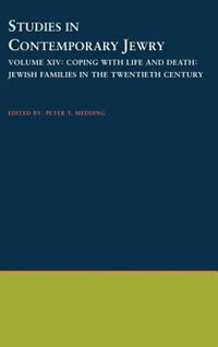 Book Studies in Contemporary Jewry: Volume XIV: Coping with Life and Death: Jewish Families in the… by Peter Y. Medding