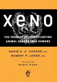 Book Xeno: The Promise of Transplanting Animal Organs Into Humans by David K. C. Cooper