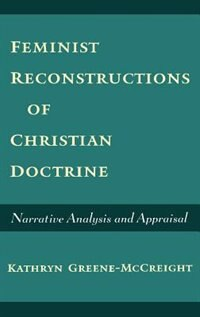 Book Feminist Reconstructions of Christian Doctrine: Narrative Analysis and Appraisal by Kathryn Greene-mccreight