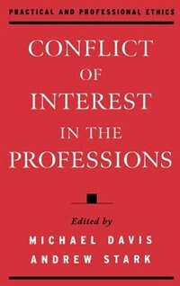 Book Conflict of Interest in the Professions by Michael Davis