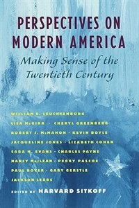 Book Perspectives on Modern America: Making Sense of the Twentieth Century by Harvard Sitkoff