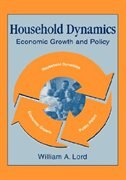 Book Household Dynamics: Economic Growth and Policy by William A. Lord