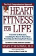 Heart Fitness for Life: The Essential Guide for Preventing and Reversing Heart Disease by Mary P. McGowan