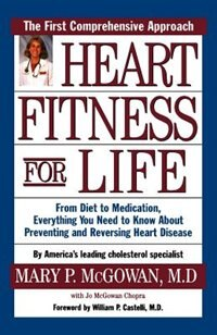 Book Heart Fitness for Life: The Essential Guide for Preventing and Reversing Heart Disease by Mary P. McGowan