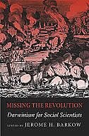 Book Missing the Revolution: Darwinism for Social Scientists by Jerome H. Barkow