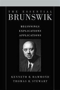 Book The Essential Brunswik: Beginnings, Explications, Applications by Kenneth R. Hammond