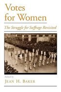 Book Votes for Women: The Struggle for Suffrage Revisited by Jean H. Baker