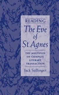 Book Reading The Eve of St.Agnes: The Multiples of Complex Literary Transaction by Jack Stillinger