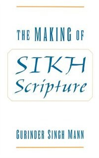 Book The Making of Sikh Scripture by Gurinder Singh Mann
