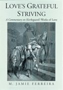 Book Loves Grateful Striving: A Commentary on Kierkegaards Works of Love by M. Jamie Ferreira