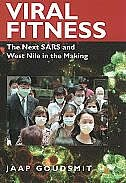 Book Viral Fitness: The Next SARS and West Nile in the Making by Jaap Goudsmit