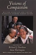Book Visions of Compassion: Western Scientists and Tibetan Buddhists Examine Human Nature by Richard J. Davidson