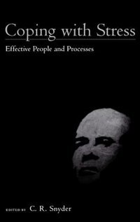Book Coping with Stress: Effective People and Processes by C. R. Snyder