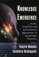 Book Knowledge Emergence: Social, Technical, and Evolutionary Dimensions of Knowledge Creation by Ikujiro Nonaka