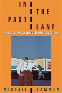 Book In the Past Lane: Historical Perspectives on American Culture by Michael Kammen