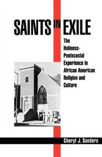 Book Saints in Exile: The Holiness-Pentecostal Experience in African American Religion and Culture by Cheryl J. Sanders