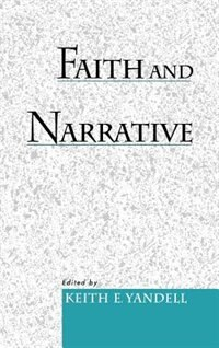 Book Faith and Narrative by Keith E. Yandell