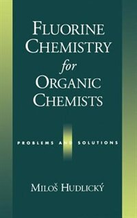 Book Fluorine Chemistry for Organic Chemists: Problems and Solutions by Milos Hudlicky