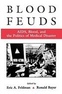 Book Blood Feuds: AIDS, Blood, and the Politics of Medical Disaster by Eric Feldman