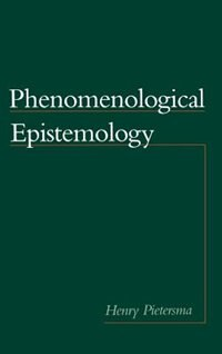 Book Phenomenological Epistemology by Henry Pietersma
