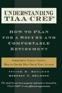 Book Understanding TIAA-CREF: How to Plan for a Secure and Comfortable Retirement by Irving S. Schloss