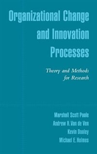 Book Organizational Change and Innovation Processes: Theory and Methods for Research by Marshall Scott Poole