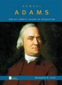 Book Samuel Adams: Son of Liberty, Father of Revolution by Benjamin H. Irvin