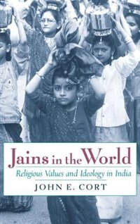 Book Jains in the World: Religious Values and Ideology in India by John E. Cort