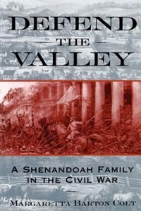 Book Defend the Valley: A Shenandoah Family in the Civil War by Margaretta Barton Colt