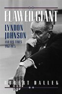 Book Flawed Giant: Lyndon Johnson and His Times, 1961-1973 by Robert Dallek