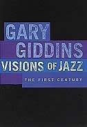 Visions of Jazz: The First Century