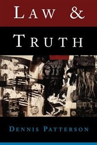 Book Law and Truth by Dennis Patterson