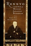 Book Rennyo And The Roots Of Modern Japanese Buddhism by Mark L. Blum