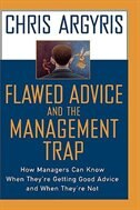 Book Flawed Advice and the Management Trap: How Managers Can Know When Theyre Getting Good Advice and… by Chris Argyris