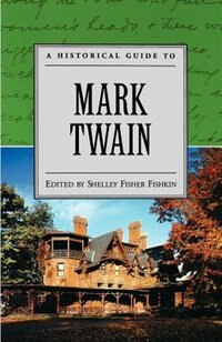 Book A Historical Guide to Mark Twain by Shelley Fisher Fishkin