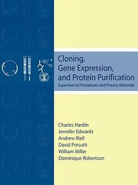 Cloning, Gene Expression, and Protein Purification: Experimental Procedures and Process Rationale