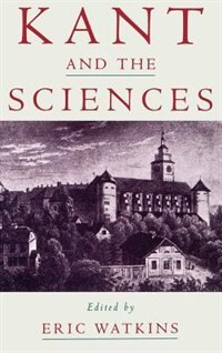 Book Kant and the Sciences by Eric Watkins