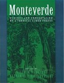 Book Monteverde: Ecology and Conservation of a Tropical Cloud Forest by Nalini M. Nadkarni