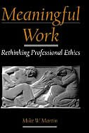 Book Meaningful Work: Rethinking Professional Ethics by Mike W. Martin