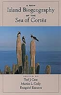 Book A New Island Biogeography of the Sea of Cortes by Ted J. Case