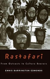 Book Rastafari: From Outcasts to Culture Bearers by Ennis Barrington Edmonds