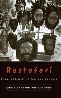 Rastafari: From Outcasts to Culture Bearers