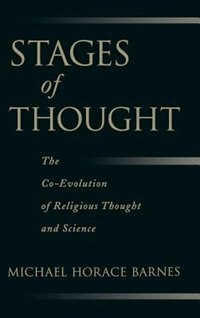 Book Stages of Thought: The Co-Evolution of Religious Thought and Science by Michael Horace Barnes