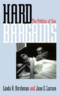 Book Hard Bargains: The Politics of Sex by Linda R. Hirshman