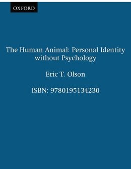 Book The Human Animal: Personal Identity without Psychology by Eric T. Olson