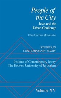 Book Studies in Contemporary Jewry: Volume XV: People of the City: Jews and the Urban Challenge: Studies… by Ezra Mendelsohn