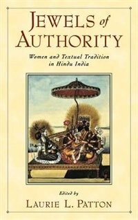 Book Jewels of Authority: Women and Textual Tradition in Hindu India by Laurie Patton