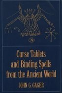 Book Curse Tablets and Binding Spells from the Ancient World by John G. Gager