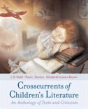 Book Crosscurrents of Childrens Literature: An Anthology of Texts and Criticism by J. D. Stahl